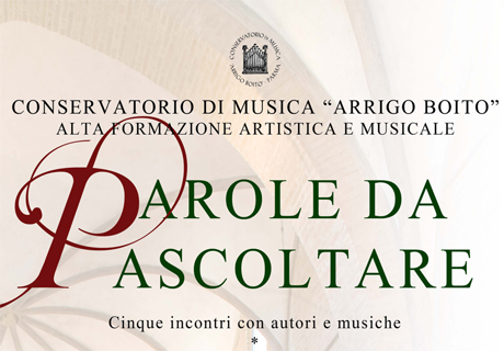 PAROLE DA ASCOLTARE 3 I Concerti del Boito   La voce e il pianoforte: solismo e coralità   26 05 2015